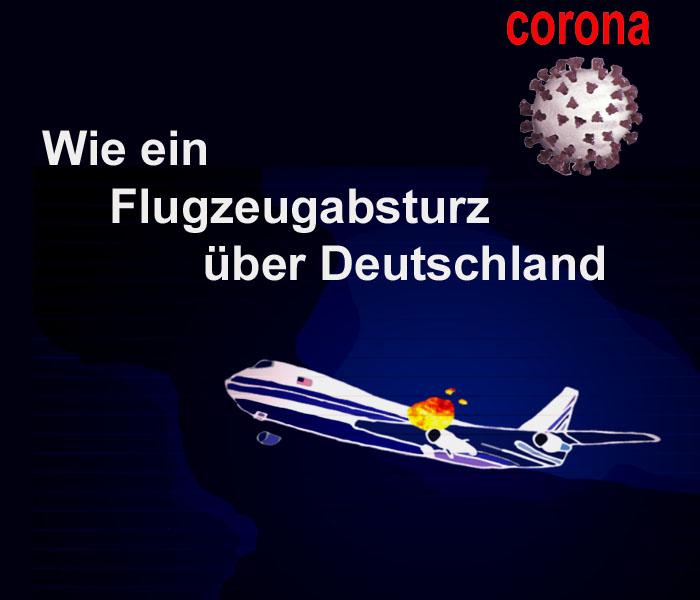Corona - wie ein Flugzeugabsturz über Deutschland