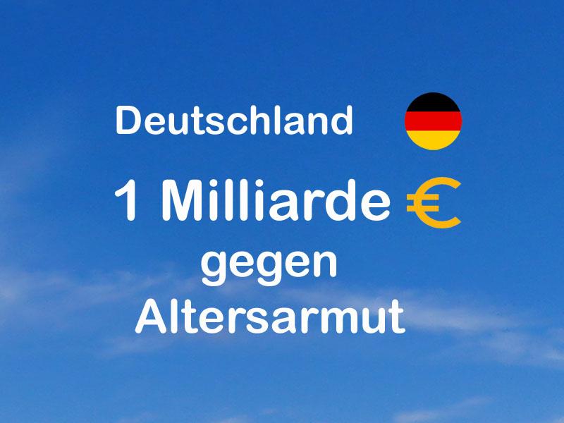 Deutschland - 1 Milliarde € gegen Altersarmut